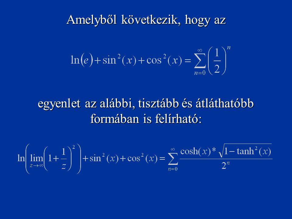 Amelyből következik, hogy az egyenlet az alábbi, tisztább és átláthatóbb formában is felírható: