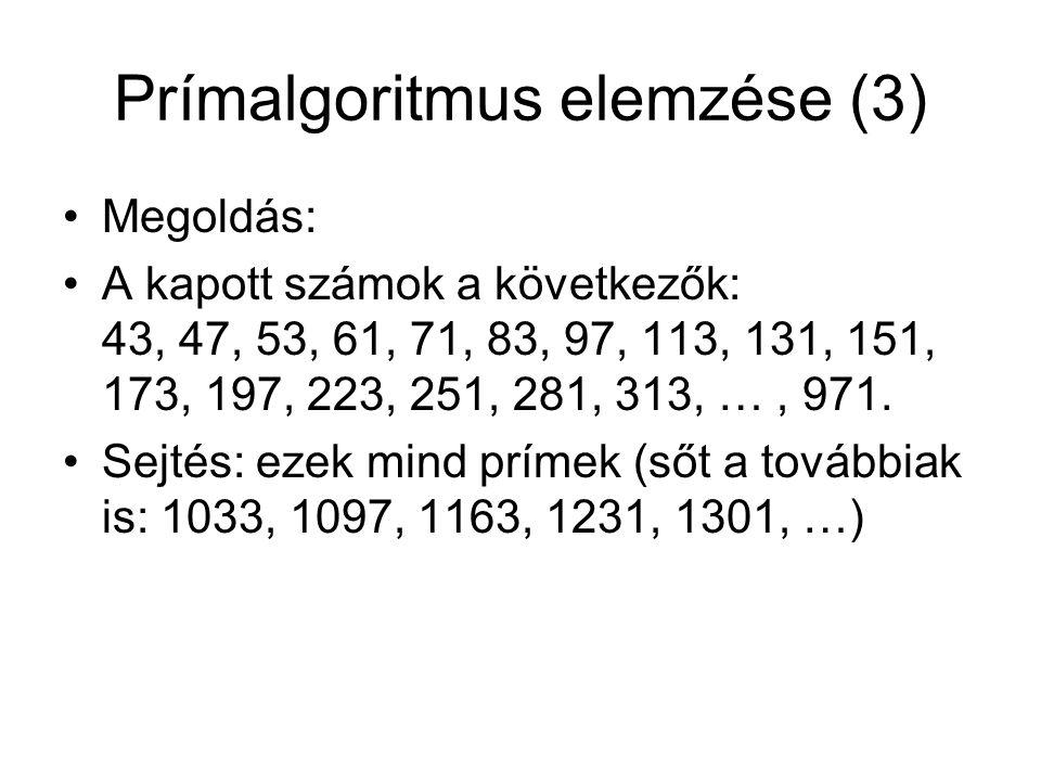 Prímalgoritmus elemzése (3) Megoldás: A kapott számok a következők: 43, 47, 53, 61, 71, 83, 97, 113, 131, 151, 173, 197, 223, 251, 281, 313, …, 971. S