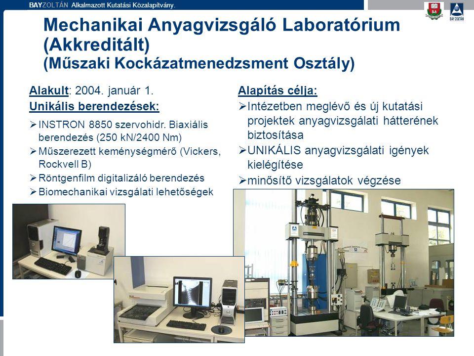 BAYZOLTÁN Alkalmazott Kutatási Közalapítvány. Mechanikai Anyagvizsgáló Laboratórium (Akkreditált) (Műszaki Kockázatmenedzsment Osztály) Alapítás célja