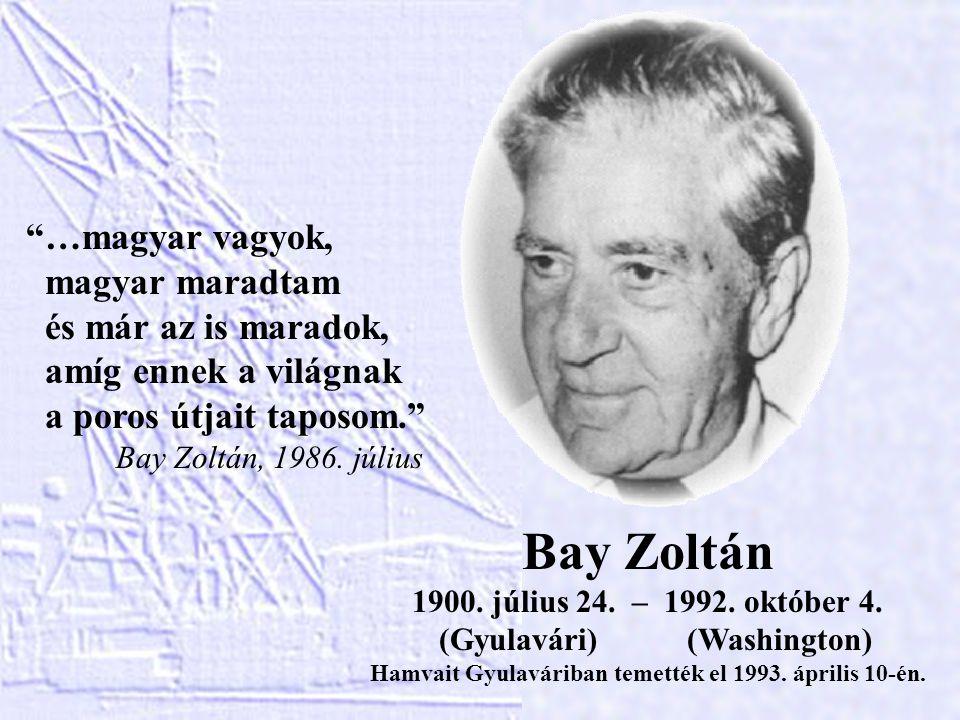 Bay Zoltán 1900.július 24. – 1992. október 4.