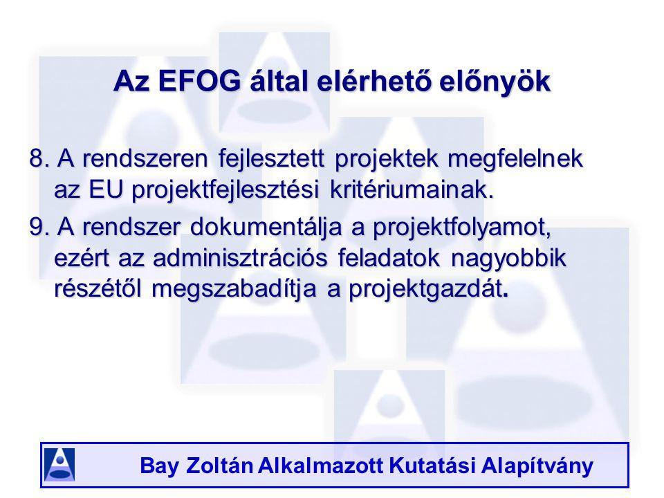 Bay Zoltán Alkalmazott Kutatási Alapítvány Az EFOG által elérhető előnyök 8.