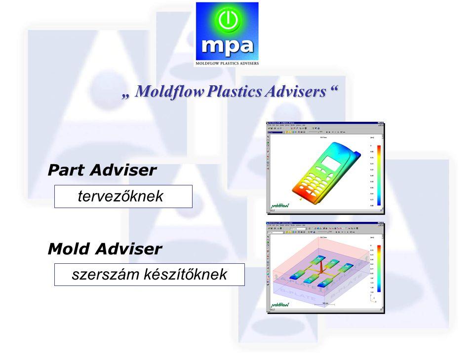"""Part Adviser For Designer Mold Adviser For Mold Makers """" Moldflow Plastics Advisers """" tervezőknek szerszám készítőknek"""