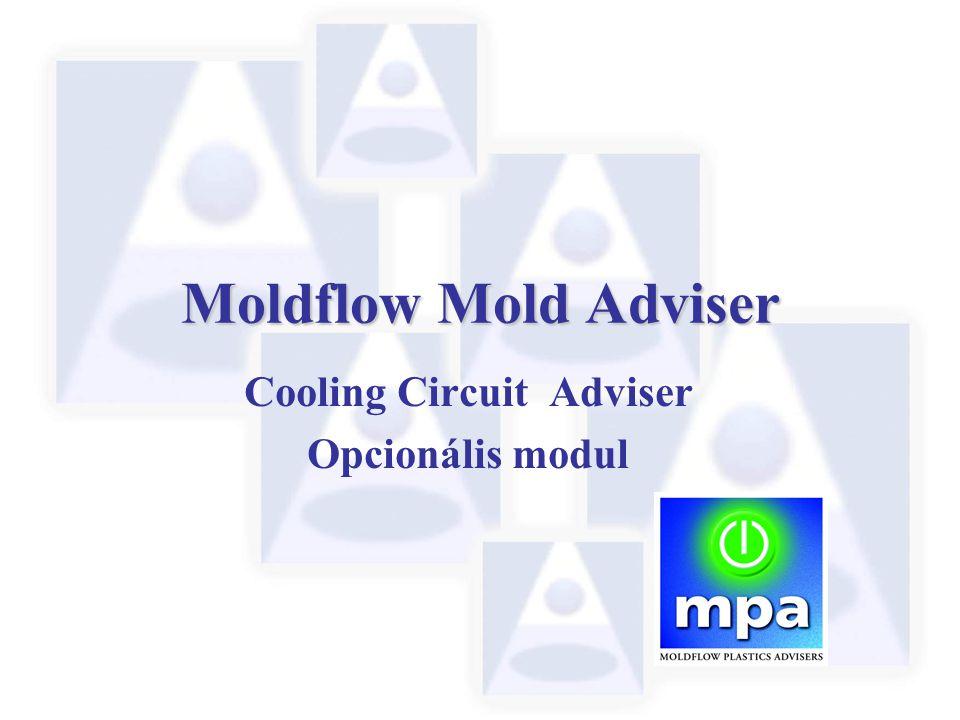 Moldflow Mold Adviser Cooling Circuit Adviser Opcionális modul