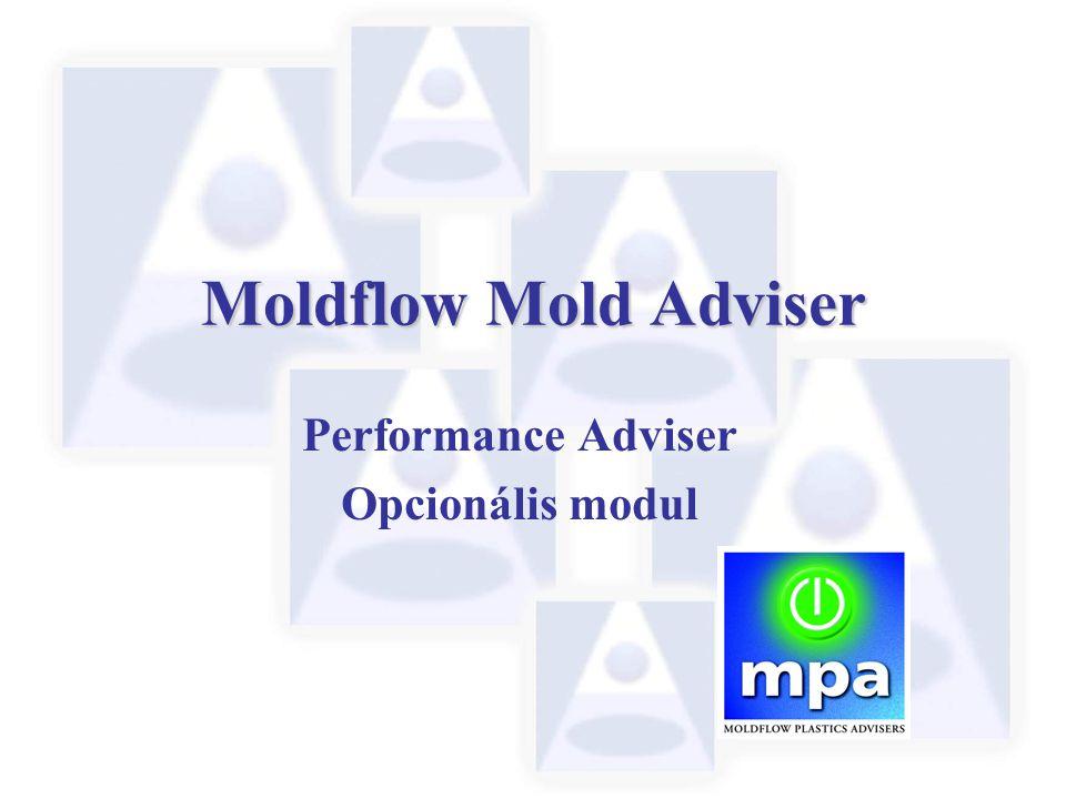 Moldflow Mold Adviser Performance Adviser Opcionális modul