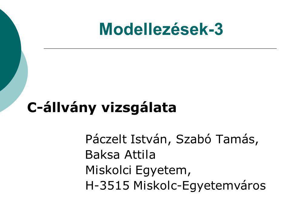 Modellezések-3 C-állvány vizsgálata Páczelt István, Szabó Tamás, Baksa Attila Miskolci Egyetem, H-3515 Miskolc-Egyetemváros