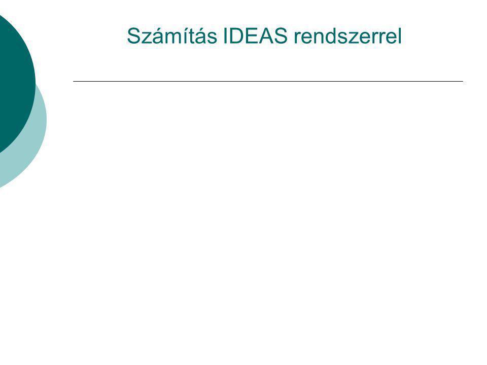 Számítás IDEAS rendszerrel