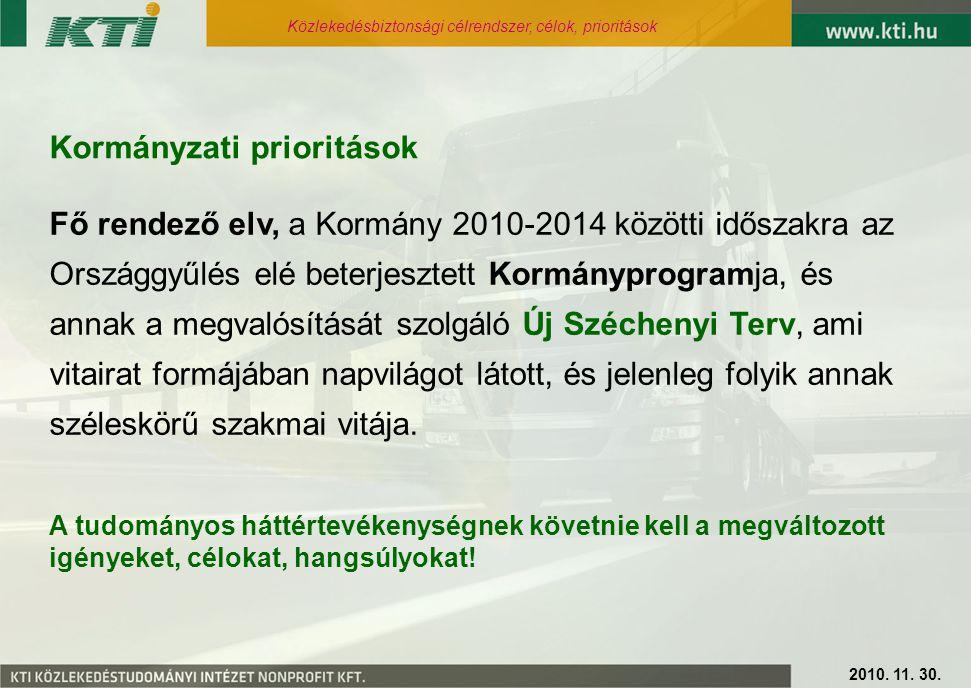 Fő rendező elv, a Kormány 2010-2014 közötti időszakra az Országgyűlés elé beterjesztett Kormányprogramja, és annak a megvalósítását szolgáló Új Széchenyi Terv, ami vitairat formájában napvilágot látott, és jelenleg folyik annak széleskörű szakmai vitája.