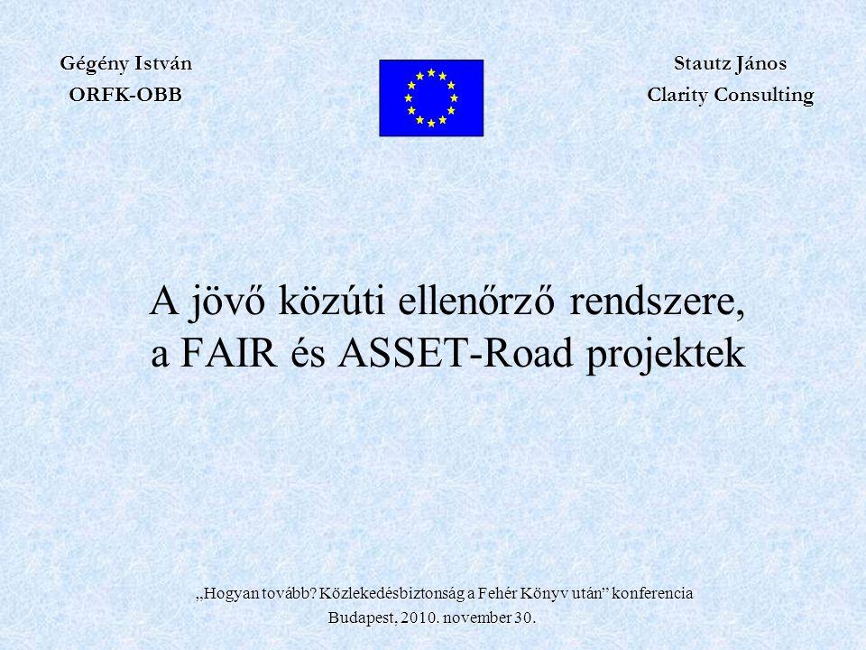 """A jövő közúti ellenőrző rendszere, a FAIR és ASSET-Road projektek """"Hogyan tovább."""