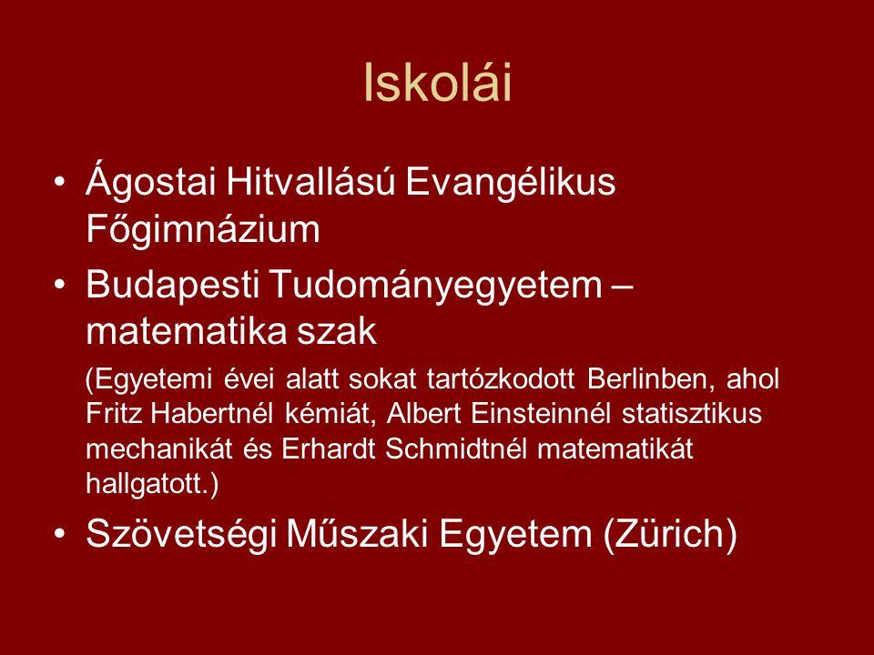 Iskolái Ágostai Hitvallású Evangélikus Főgimnázium Budapesti Tudományegyetem – matematika szak (Egyetemi évei alatt sokat tartózkodott Berlinben, ahol