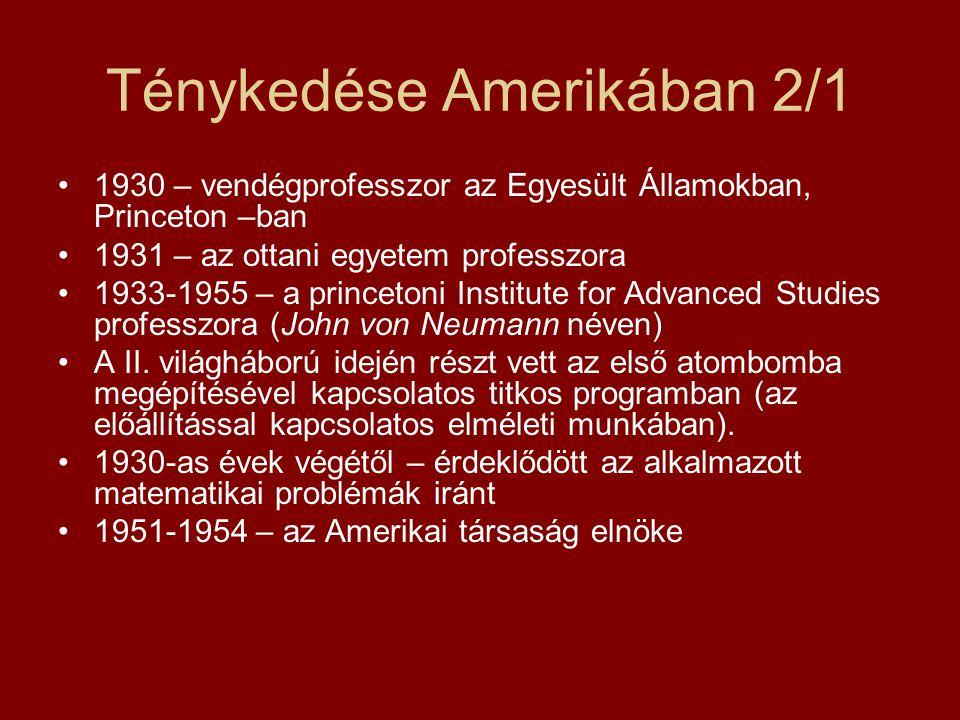 Ténykedése Amerikában 2/1 1930 – vendégprofesszor az Egyesült Államokban, Princeton –ban 1931 – az ottani egyetem professzora 1933-1955 – a princetoni