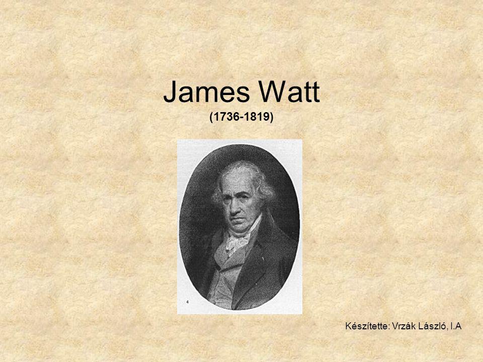 Életrajza 1736.január 19-én született Greenockban, Skócióban előkelő családból származott nem járt rendszeresen iskolába, hanem édesanyja tanította kiváló kézügyessége mellett tehetsége volt a matematikához 17 éves korában édesanyja meghalt Londonban egy évig matematikai műszerek készítését tanulta Glasgowban műszergyártó vállalkozásba kezdett a Glasgow-i Hammermen Guild céh meggátolta működését a Glasgow-i Egyetem professzorai 1757-ben engedélyezték,hogy kis műhelyt nyisson az iskola területén 1767-ben feleségül vette unokatestvérét,Margaret Millert, akitől hat gyermeke született