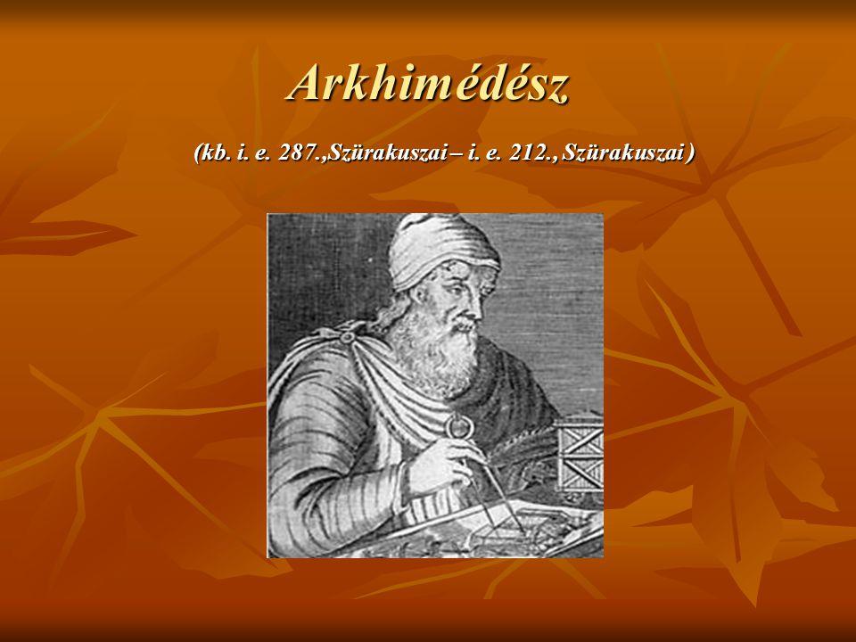 Arkhimédész (kb. i. e. 287.,Szürakuszai – i. e. 212., Szürakuszai )