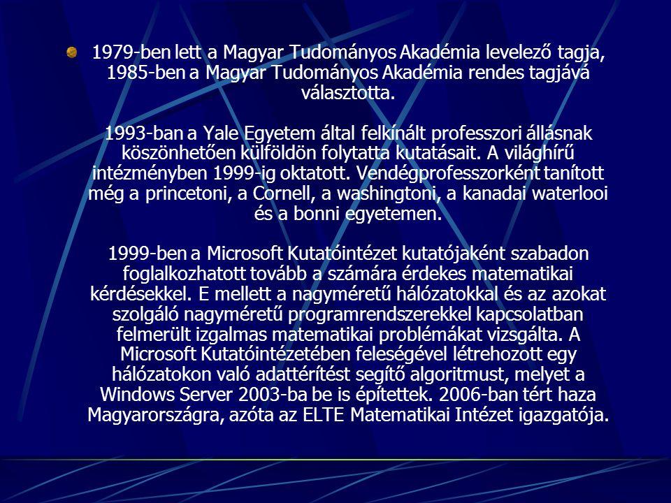 1979-ben lett a Magyar Tudományos Akadémia levelező tagja, 1985-ben a Magyar Tudományos Akadémia rendes tagjává választotta.