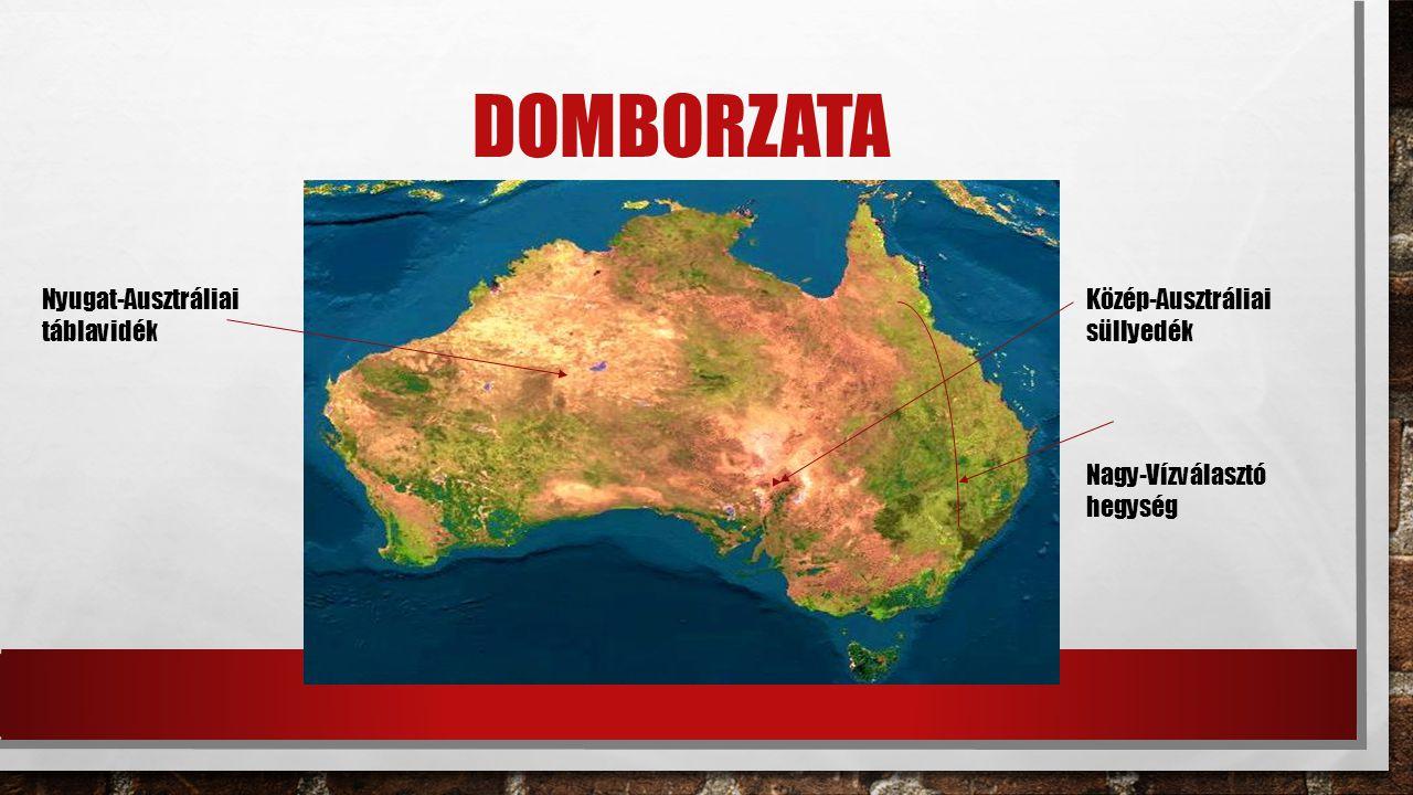 DOMBORZATA Nyugat-Ausztráliai táblavidék Közép-Ausztráliai süllyedék Nagy-Vízválasztó hegység