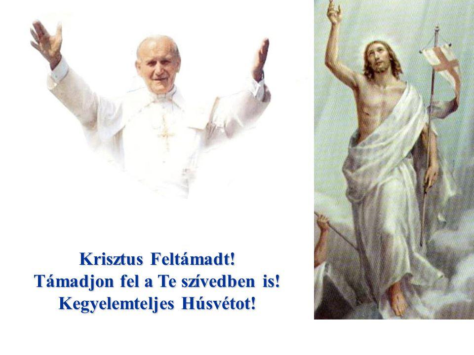 Krisztus Feltámadt! Támadjon fel a Te szívedben is! Kegyelemteljes Húsvétot!