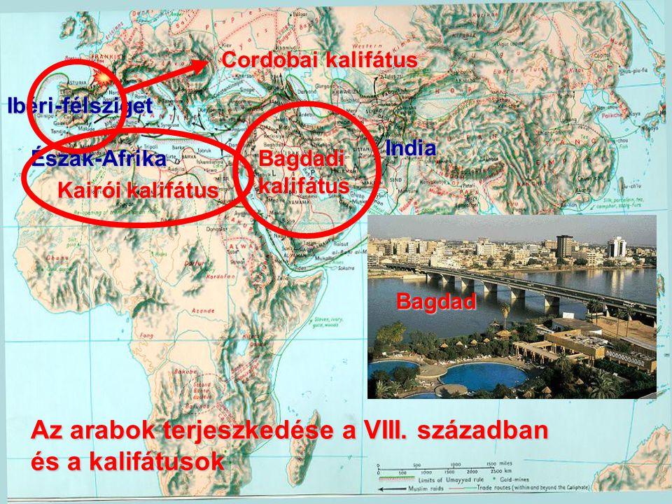 – Az arabok fokozatosan kiterjesztették birodalmukat Közel-Keleten, Észak-Afrikában és elfoglalták az Ibéri-félszigetet is.
