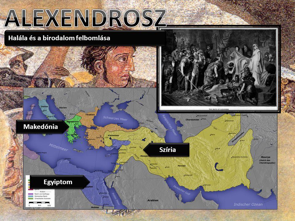 Halála és a birodalom felbomlása Egyiptom Szíria Makedónia