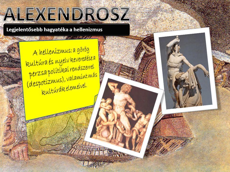 Legjelentősebb hagyatéka a hellenizmus