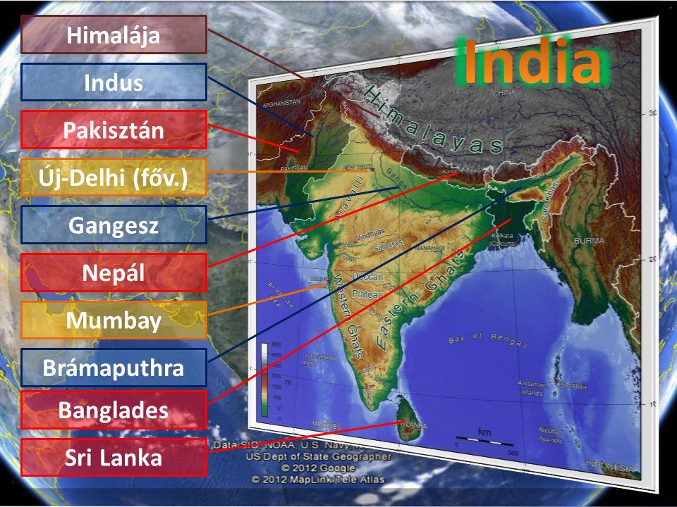 Pakisztán Indus Új-Delhi (főv.) Gangesz Banglades Mumbay Himalája Nepál Brámaputhra Sri Lanka