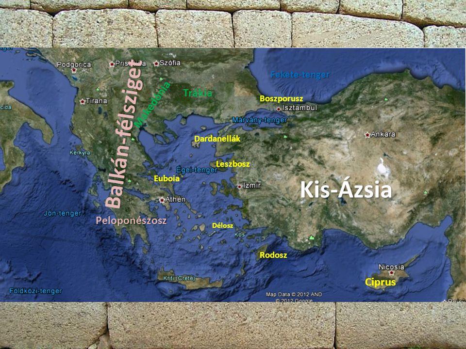 Fekete-tenger Balkán-félsziget Peloponészosz Kis-Ázsia Ciprus Rodosz Leszbosz Euboia Délosz Boszporusz Dardanellák Trákia Makedónia