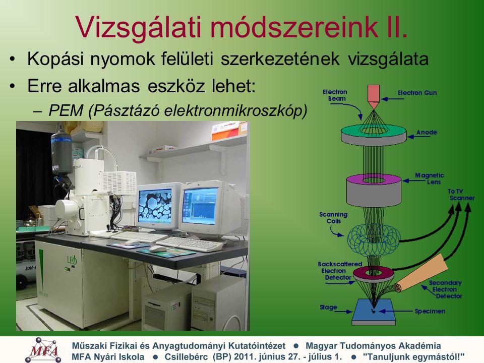 Vizsgálati módszereink II. Kopási nyomok felületi szerkezetének vizsgálata Erre alkalmas eszköz lehet: –PEM (Pásztázó elektronmikroszkóp)