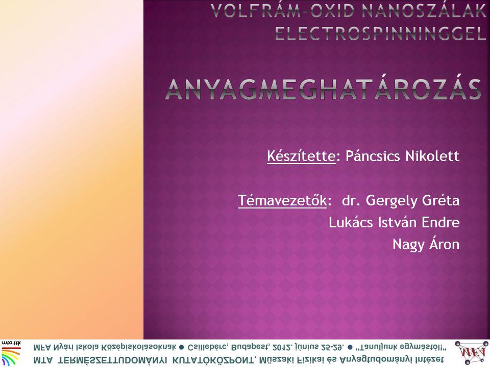 Készítette: Páncsics Nikolett Témavezetők: dr. Gergely Gréta Lukács István Endre Nagy Áron