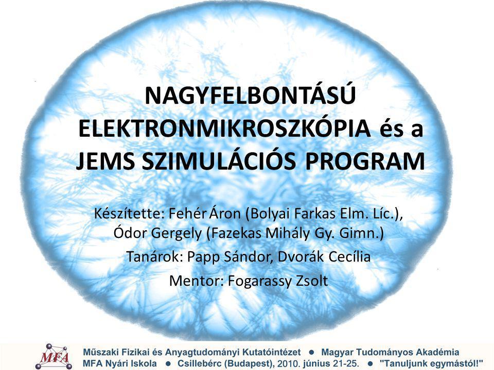 JEMS szimulációs program Kísérleti felvételek 0,5nm Szimuláció Magréteg Hőkezelt réteg