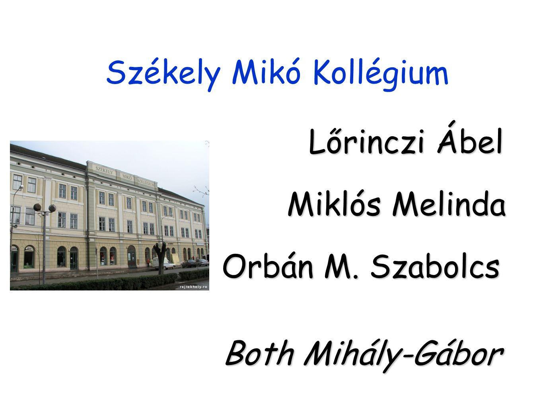 Székely Mikó Kollégium Lőrinczi Ábel Miklós Melinda Orbán M. Szabolcs Both Mihály-Gábor