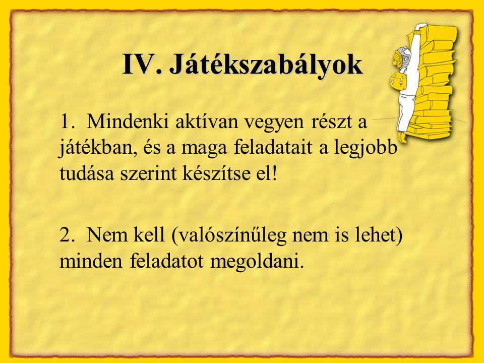 IV. Játékszabályok 1.