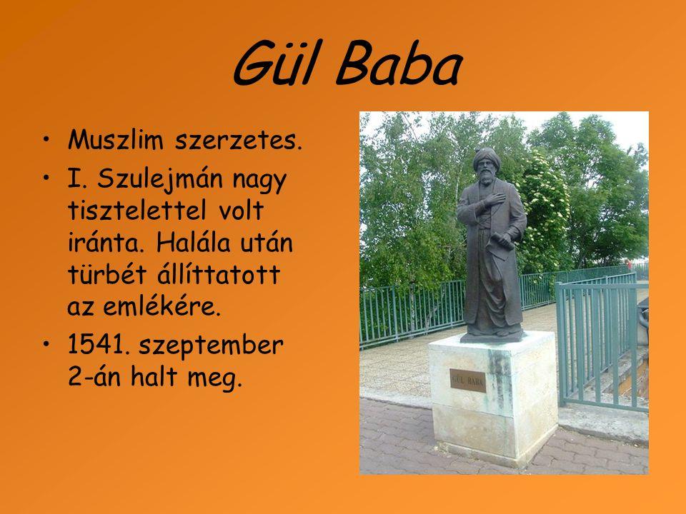 Gül Baba türbéje A türbe török sírbolt.1543 és 1548 között épült a Rózsadombon.