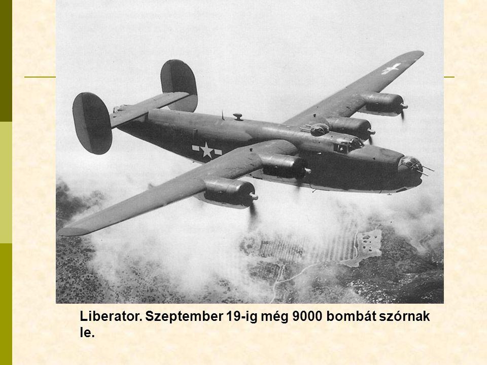 Liberator. Szeptember 19-ig még 9000 bombát szórnak le.