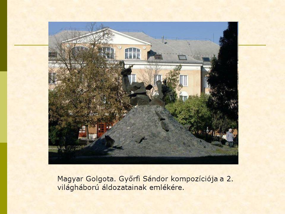 Magyar Golgota. Győrfi Sándor kompozíciója a 2. világháború áldozatainak emlékére.