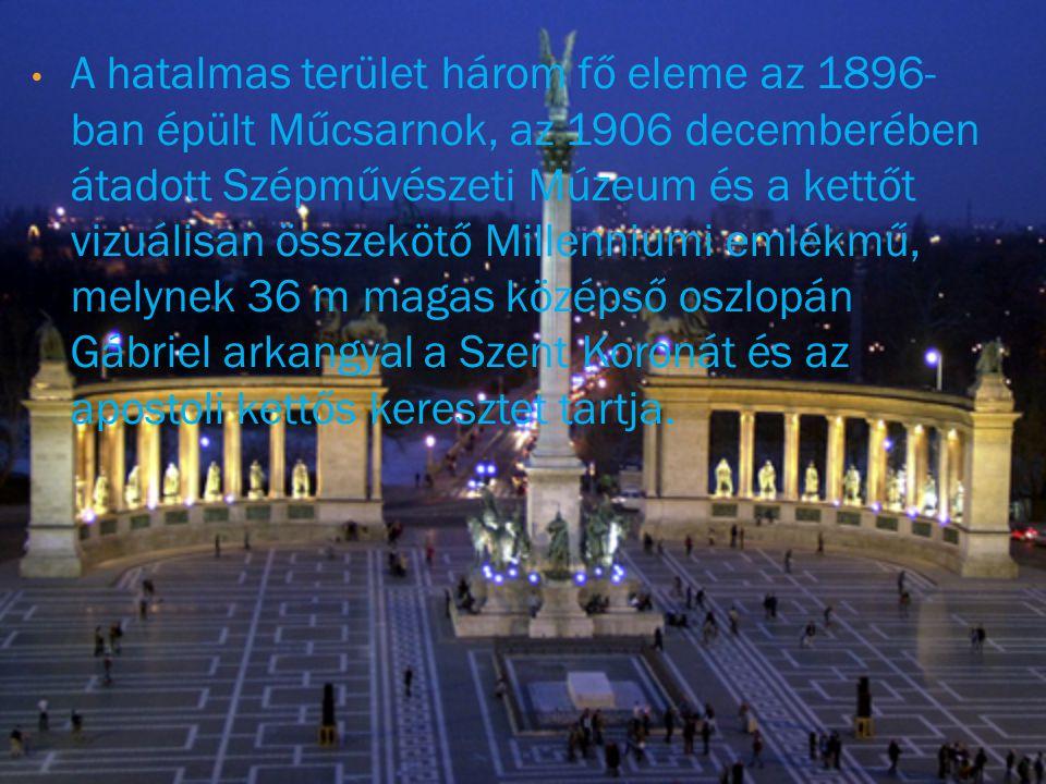 A hatalmas terület három fő eleme az 1896- ban épült Műcsarnok, az 1906 decemberében átadott Szépművészeti Múzeum és a kettőt vizuálisan összekötő Mil
