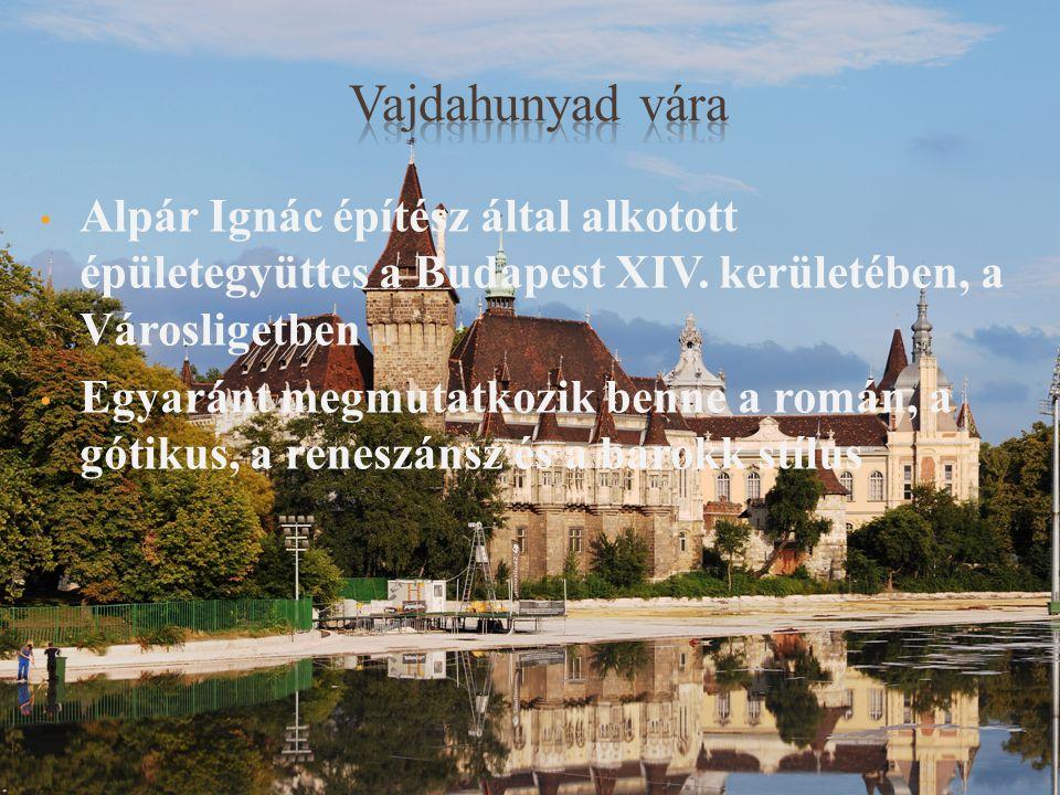 Alpár Ignác építész által alkotott épületegyüttes a Budapest XIV. kerületében, a Városligetben Egyaránt megmutatkozik benne a román, a gótikus, a rene
