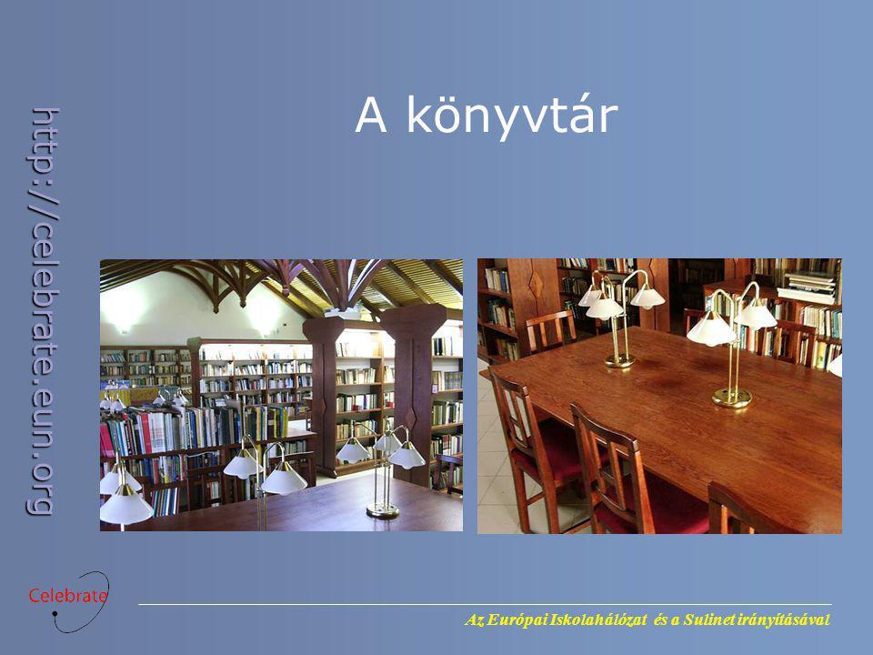 Az Európai Iskolahálózat és a Sulinet irányításával http://celebrate.eun.org A könyvtár