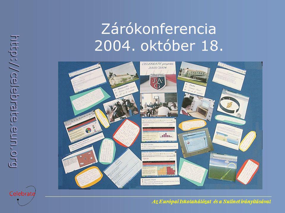 http://celebrate.eun.org Zárókonferencia 2004. október 18.