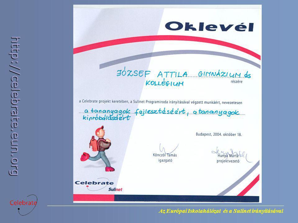 Az Európai Iskolahálózat és a Sulinet irányításával http://celebrate.eun.org