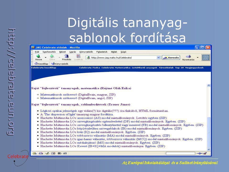 Az Európai Iskolahálózat és a Sulinet irányításával http://celebrate.eun.org CELEBRATE program a makói JAG-ban 2003/2004-ben Matematikából: –Rójáné Oláh Erika 10.