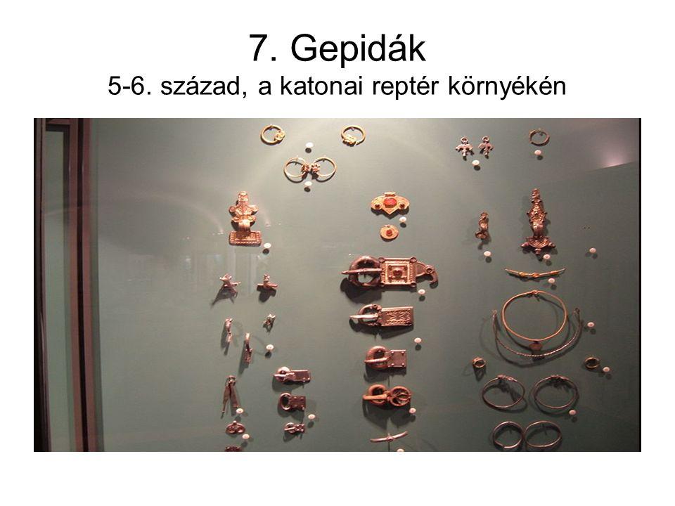 7. Gepidák 5-6. század, a katonai reptér környékén