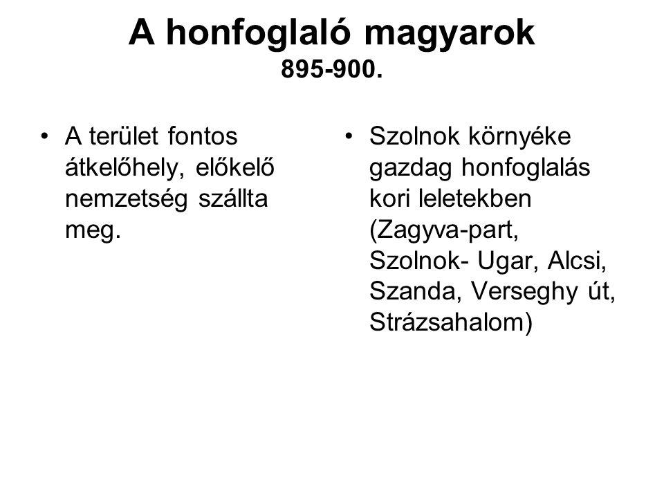 A honfoglaló magyarok 895-900.A terület fontos átkelőhely, előkelő nemzetség szállta meg.