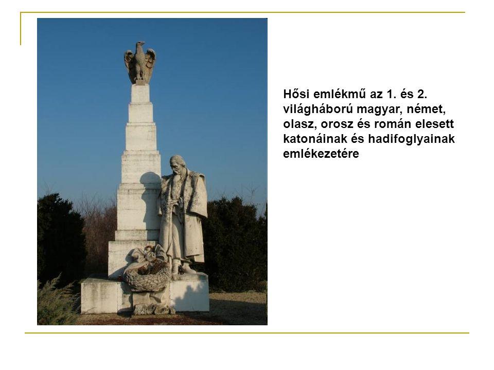 Hősi emlékmű az 1. és 2. világháború magyar, német, olasz, orosz és román elesett katonáinak és hadifoglyainak emlékezetére