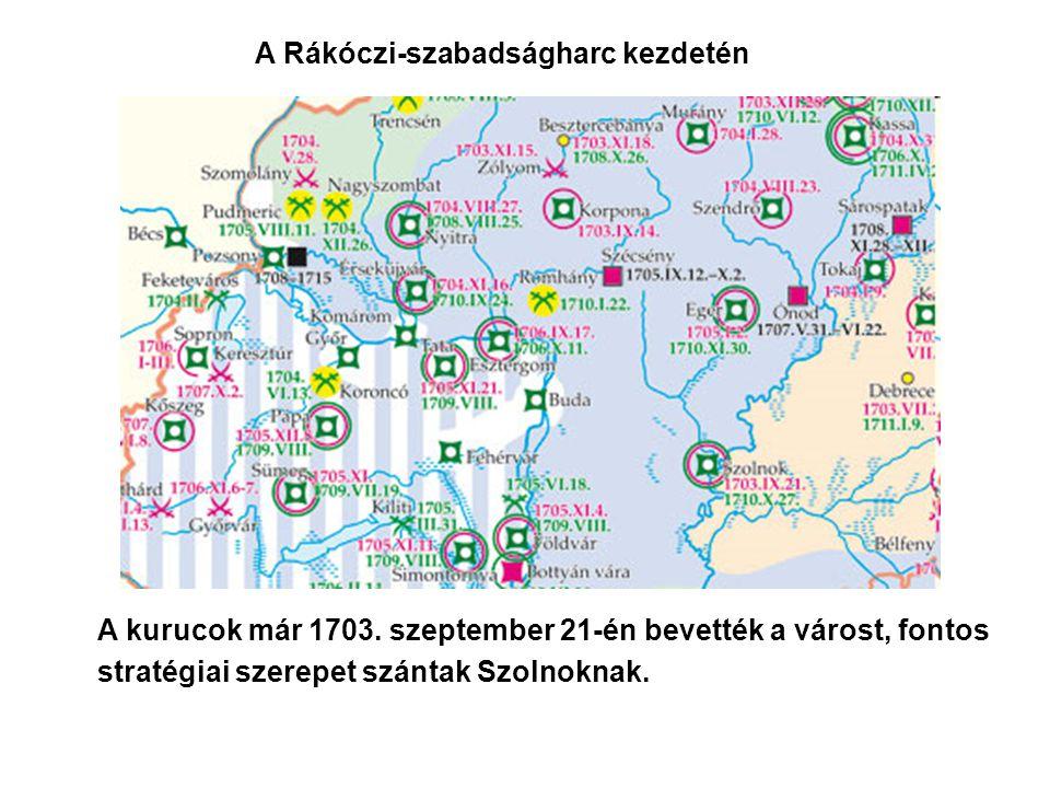 A kurucok már 1703. szeptember 21-én bevették a várost, fontos stratégiai szerepet szántak Szolnoknak. A Rákóczi-szabadságharc kezdetén