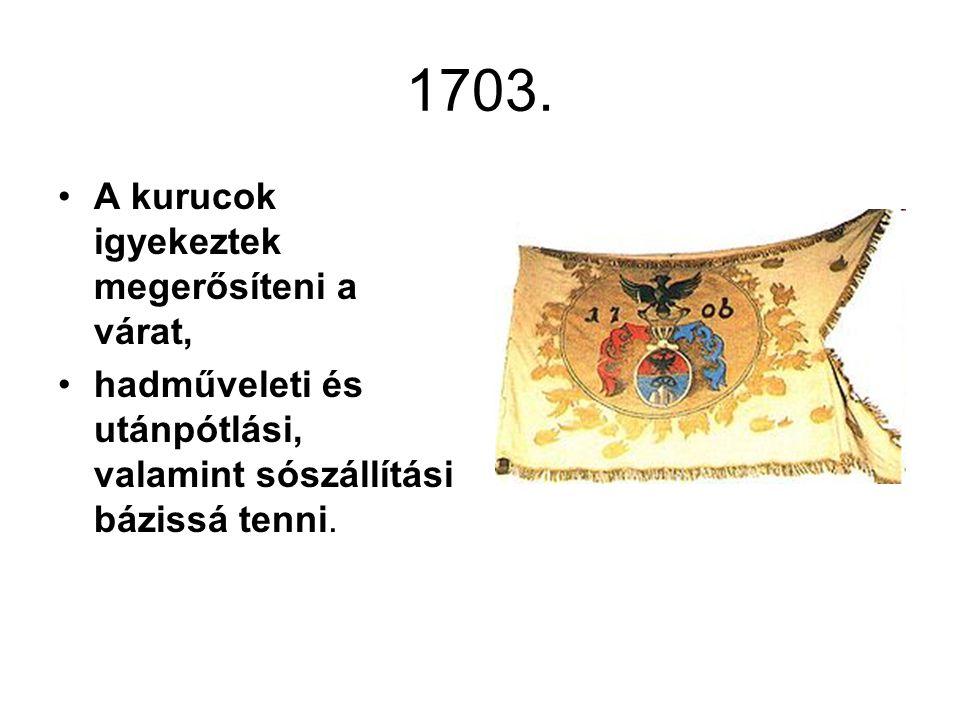 1703. A kurucok igyekeztek megerősíteni a várat, hadműveleti és utánpótlási, valamint sószállítási bázissá tenni.
