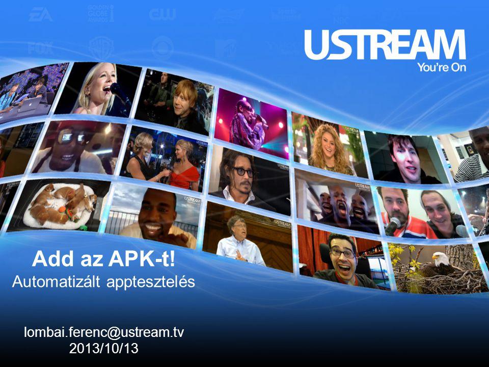 1 lombai.ferenc@ustream.tv Add az APK-t. Add az APK-t.