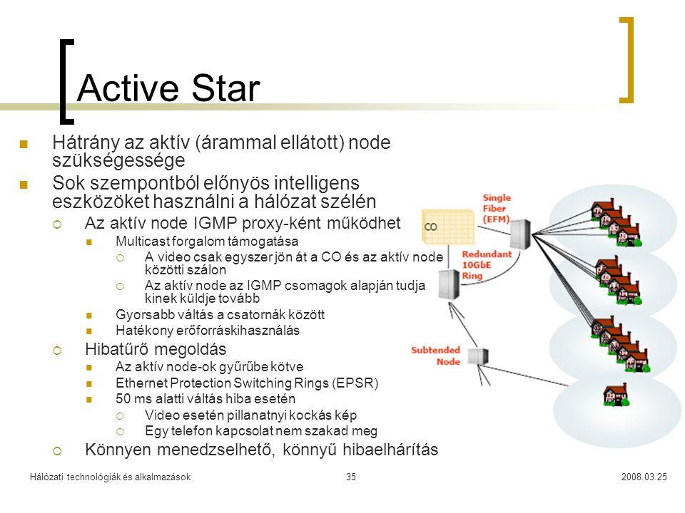 Hálózati technológiák és alkalmazások2008.03.2535 Active Star Hátrány az aktív (árammal ellátott) node szükségessége Sok szempontból előnyös intellige