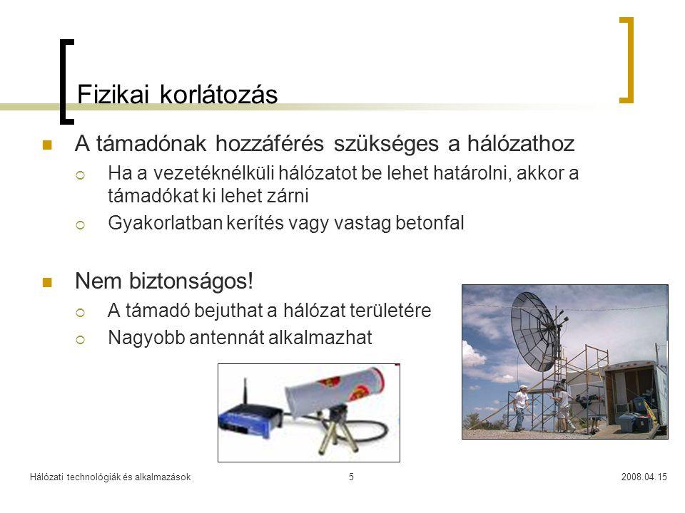 Hálózati technológiák és alkalmazások2008.04.1516 Roaming Váltás különböző hozzáférési hálózatok között  Vertical roaming Váltás különböző technológiák között  Pl.