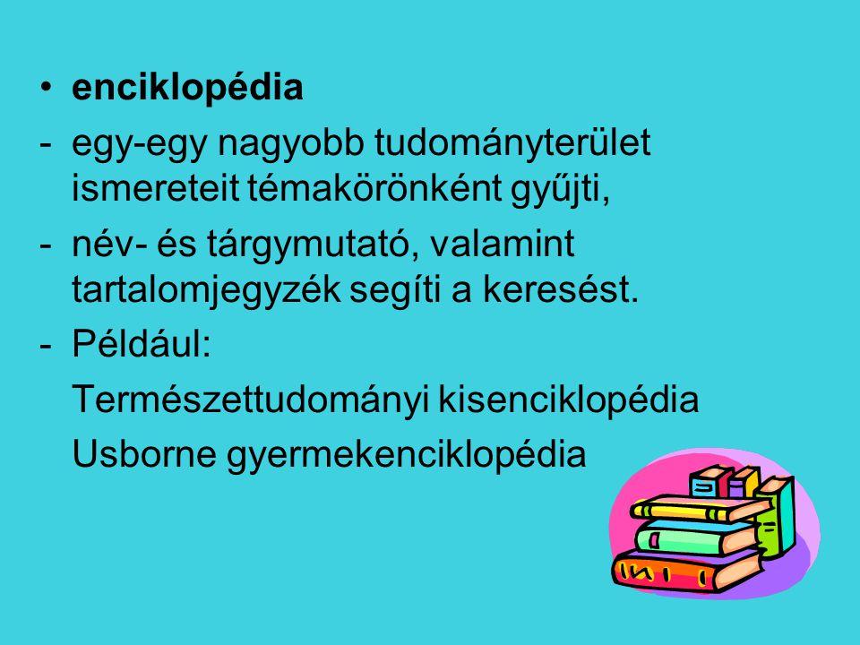 szótár -egynyelvű vagy többnyelvű, -ábécérendben vannak a szócikkek.