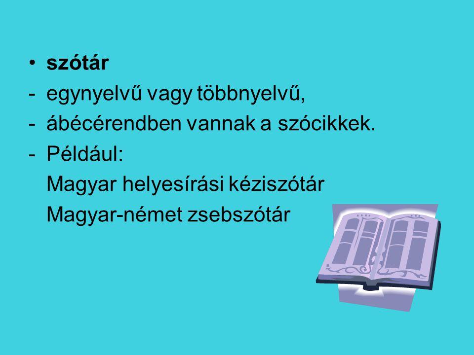 fogalomtár -egy-egy tudományterület fogalmait, szakkifejezéseit gyűjti össze, -ábécérendben vannak a szócikkek.