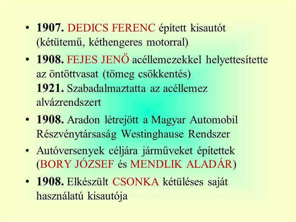1907.DEDICS FERENC épített kisautót (kétütemű, kéthengeres motorral) 1908.