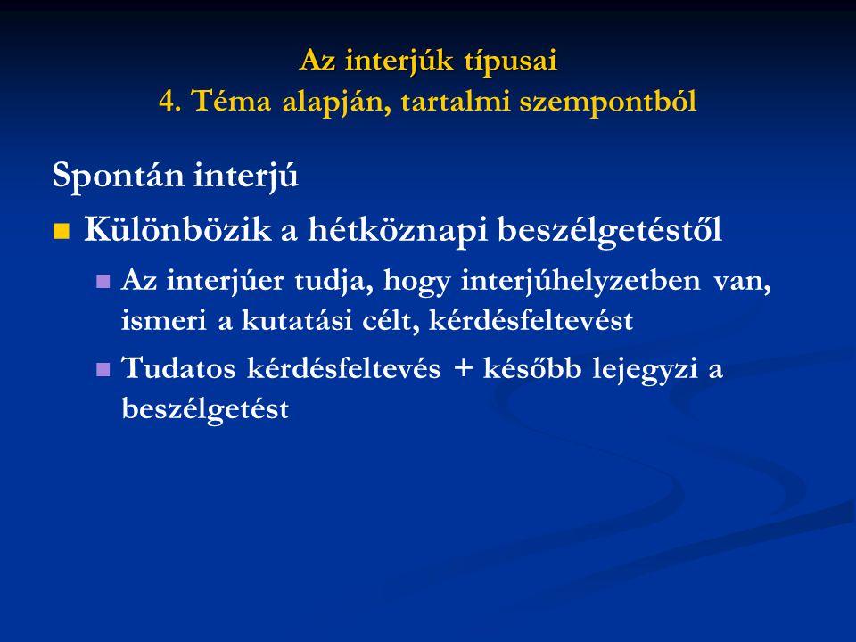 Az interjúk típusai Az interjúk típusai 4.